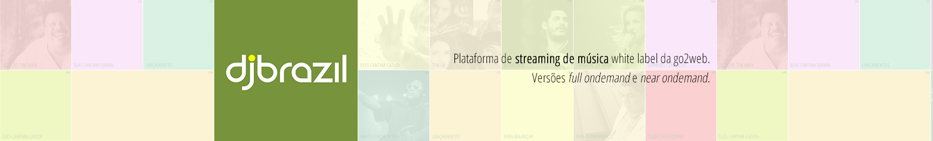 Painel DJ Brazil. Plataforma de streaming de música white label da go2web.