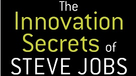 a frase the innovation secrets of steve jobs